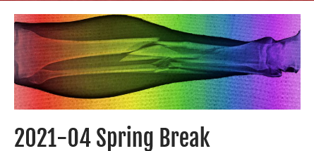 2021-04 Spring Break -- Stay tuned for this years spring break!!!